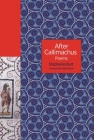 After Callimachus: Poems (Lockert Library of Poetry in Translation #138) Cover Image