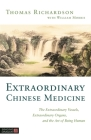 Extraordinary Chinese Medicine: The Extraordinary Vessels, Extraordinary Organs, and the Art of Being Human Cover Image
