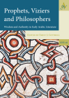Prophets, Viziers and Philosophers: Wisdom and Authority in Early Arabic Literature Cover Image