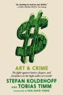 Art & Crime: The fight against looters, forgers, and fraudsters in the high-stakes art world Cover Image