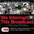 We Interrupt This Broadcast with 3 CDs: The Events That Stopped Our Lives...from the Hindenburg Explosion to the Virginia Tech Shooting [With 3 Audio Cover Image