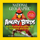 National Geographic Angry Birds: 50 True Stories of the Fed Up, Feathered, and Furious Cover Image