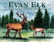 Evan Elk and the Disappearing Mountains Cover Image