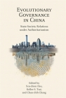 Evolutionary Governance in China: State-Society Relations Under Authoritarianism (Harvard Contemporary China #20) Cover Image