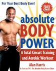 Absolute Body Power: A Total Circuit Training and Aerobic Workout [With DVD] Cover Image