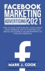 Facebook Marketing Adversiting 2021: How To Make Over $ 20,000 + Each Month Using Facebook Ads To Skyrocket Any Brand And Business Like Dropshipping O Cover Image