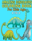 Amazing Dinosaurs Coloring Book For Kids Age 4 to 8 Cover Image