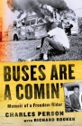 Buses Are a Comin': Memoir of a Freedom Rider Cover Image