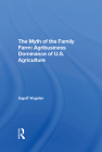 The Myth of the Family Farm: Agribusiness Dominance of U.S. Agriculture Cover Image