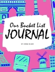 Our Bucket List for Couples Journal (8x10 Hardcover Planner / Journal) Cover Image