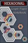 Hexagonal Graph Paper Notebook: Organic Chemistry Notebook, Hexagon Notebook, Chemistry Notebook Cover Image
