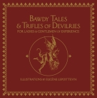 Bawdy Tales and Trifles of Devilries for Ladies and Gentlemen of Experience Cover Image