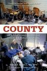 County: Life, Death, and Politics at Chicago's Public Hospital Cover Image