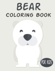 Bear Coloring Book For Kids: Cute Animal Coloring book Great Gift for Boys & Girls, Ages 4-8 Cover Image