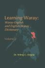 Learning Waray Vol. 2: Waray-English and English-Waray Dictionary Cover Image