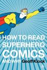 How to Read Superhero Comics and Why Cover Image