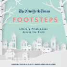 The New York Times: Footsteps: From Ferrante's Naples to Hammett's San Francisco, Literary Pilgrimages Around the World Cover Image