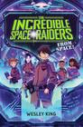 The Incredible Space Raiders from Space! Cover Image