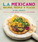 L.A. Mexicano: Recipes, People & Places Cover Image