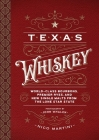 Texas Whiskey: A Rich History of Distilling Whiskey in the Lone Star State Cover Image