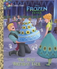 The Best Birthday Ever (Disney Frozen) (Little Golden Book) Cover Image