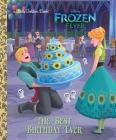 The Best Birthday Ever (Disney Frozen) (Little Golden Book) Cover Image