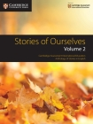 Stories of Ourselves : Volume 2: Cambridge Assessment International Education Anthology of Stories in English (Cambridge International Examinations) Cover Image