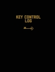 Key Control Log: Keep Record, For Keys, Office, Business, Work Or Home, Book, Logbook, Journal Cover Image