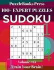 PuzzleBooks Press Sudoku 100+ Expert Puzzles Volume 35: Train Your Brain! Cover Image