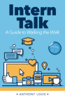 Intern Talk: A Guide to Walking the Walk Cover Image