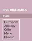 Five Dialogues: Euthyphro, Apology, Crito, Meno, Phaedo Cover Image
