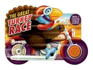 The Great Turkey Race: with a Roaring Engine Sound (Shaped Board Books) Cover Image