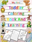 My First Toddler Coloring Book And Learning: Educational Coloring Book for kids age 2, 3, 4, 5 (my first learn to write workbook): Fun With Letters & Cover Image