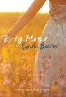 Ev'ry Flow'r Can Burn Cover Image