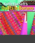 Kaffe Fassett's Quilts in Burano: Designs Inspired by a Venetian Island Cover Image