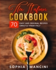 The Italian Cookbook: 70 Easy and Original Recipes Directly from Italy Cover Image