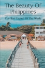 The Beauty Of Philippines: The Text Capital Of The World: Frozen Meals Philippines Cover Image