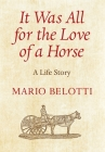 It Was All for the Love of a Horse Cover Image