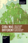 Cuba Was Different: Views of the Cuban Communist Party on the Collapse of Soviet and Eastern European Socialism Cover Image