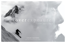 Overexposure: A Story about a Skier Cover Image
