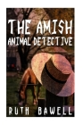 The Amish Animal Detective (Amish Mystery and Suspense) Cover Image