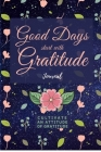 Good Days Start With Gratitude: Have a dose of gratitude. Gratitude actually makes you feel better and can bring success Cover Image