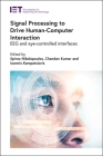 Signal Processing to Drive Human-Computer Interaction: Eeg and Eye-Controlled Interfaces Cover Image
