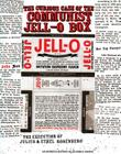 The Curious Case of the Communist Jell-O Box: The Execution of Julius & Ethel Rosenberg (Real World) Cover Image