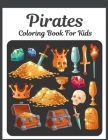 Pirates Coloring Book For Kids: Unique Pirate Colouring Pages For Children, Boys And Girls: Treasuers, Ships and more! Cover Image