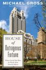House of Outrageous Fortune: Fifteen Central Park West, the World's Most Powerful Address Cover Image