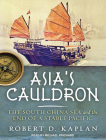 Asia's Cauldron: The South China Sea and the End of a Stable Pacific Cover Image