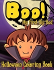 Boo! My First Big Bad Coloring Book: 110 Illustrations For Toddlers And Preschool Kids The Best Halloween Gift With The Most Adorable Cute Monsters Fo Cover Image