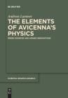 The Elements of Avicenna's Physics (Scientia Graeco-Arabica #20) Cover Image