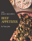 101 Easy Beef Appetizer Recipes: Best Easy Beef Appetizer Cookbook for Dummies Cover Image